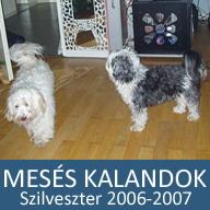 9. Mesés kaland: Szilveszter 2006-2007